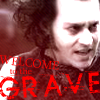 welcome to the grave...