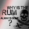 Why has the rum gone